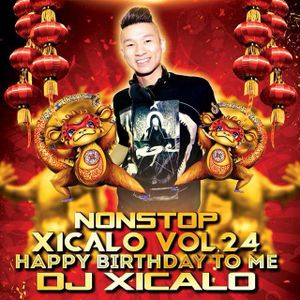 Nonstop Xicalo^ ^o^ Vol.24 Happy Birth Day To Me - Dj Xicalo^ ^o^