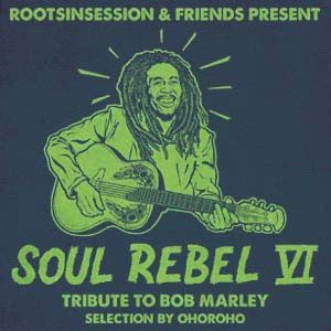 Soul Rebel VI Promo Mix Tribute To Bob Marley / Selection by Ohoroho