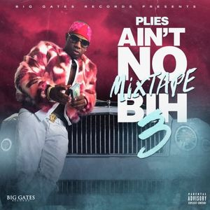 Plies - Ain't no mixtape Bihhh