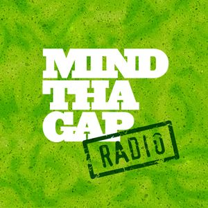 Mind Tha Gap Radio 16 - April 2015