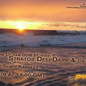 Dark Ocean 006 Hosted By Stratos DeepDark / Guest Semih Karakas On Pure FM