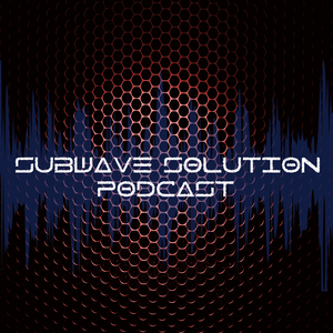Subwave Solution Podcast #5