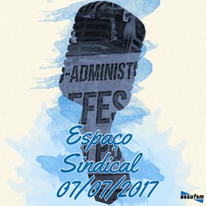 Espaço Sindical - 07 de julho de 2017