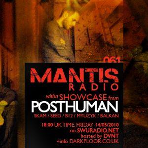 Mantis Radio 061 + Posthuman