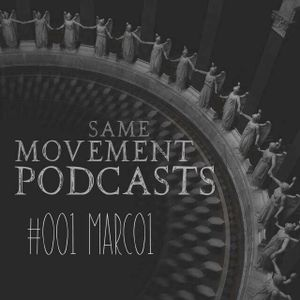 Same Movement Podcast- (Marcus WILMESPART 001)