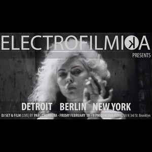 ELECTROFILMIKA Detroit · Berlin · New York, Pablo Herrera (Full Session Live) at Cantina Royal NYC