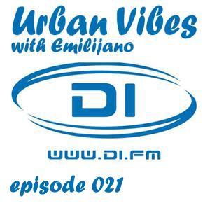 Emilijano - Urban Vibes episode 021 @ DI.FM