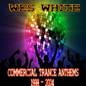 WesWhite - Classic Commercial Trance Anthems 1998 - 2004