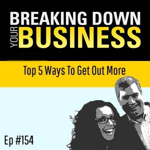 Top 5 Ways To Get Out More w/ Melissa Lanz | Ep. 154 | Small Business | Entrepreneur | Leadership