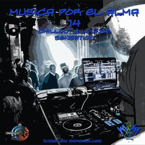 Musica por el Alma 14 - Chillout & Lounge Sensation - DjSet by BarbaBlues