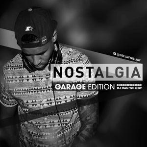 NOSTALGIA - Garage Edition mixed by DJ Dan Willow