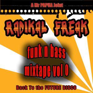 MrPAPUA aka RADIKAL FREAK - Funk N Bass Vol 0 (PODCAST 2015)