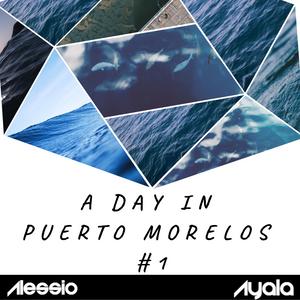 A Day At Puerto Morelos #1