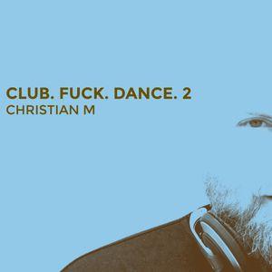 Club. Fuck. Dance. 2