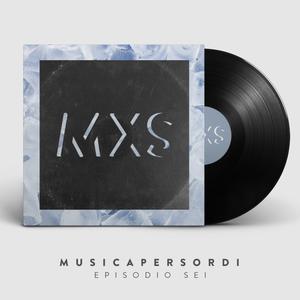 Musica per Sordi | MXS |Episodio 6