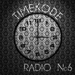 TIMEKODE RADIO SHOW #6