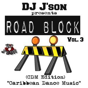 DJ J'son presents Road Block Vol. 3 (CDM Edition)