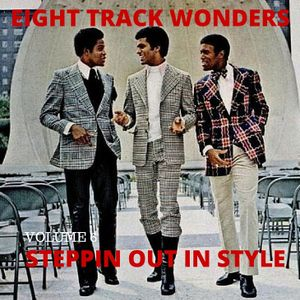 Eight Track Wonders 6 - Steppin out in style