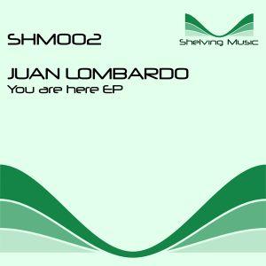 Juan Lombardo - You are here EP [SHM002]