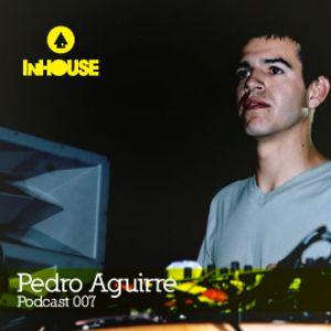 InHouse Podcast 007 - Pedro Aguirre
