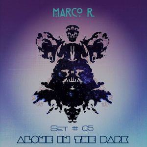 MARCO R. - SET #05 // Alone In The Dark