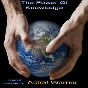 Astral Warrior - The Power Of Knowledge [dj-mix]