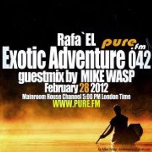Rafa'EL-Exotic Adventure 042 Guestmix Mike Wasp [28 Feb 2012] on Pure.FM