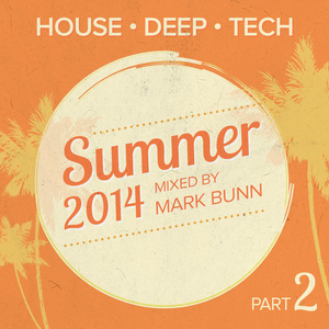 Summer 2014 - Part 2 - Vocal Tech House Mix