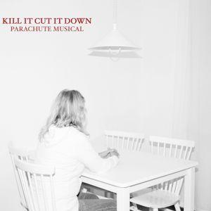 """Parachute Musical's """"Kill It Cut It Down"""""""