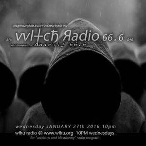 ∆┼∆ vvI┼cђ Яadio 66.6 ∆┼∆ Wednesday jan 27 10 PM- WFKU.ORG ∆ :: witch mix by andr44j 66.6 ∆∆