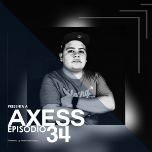 Nex Level Sessions 34 (Axess Guest Mix)