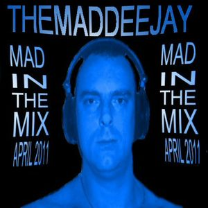 THEMADDEEJAY - MaD In The Mix 2011 April