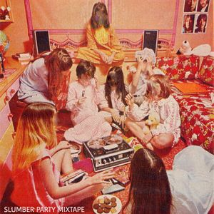 DANCE POP/Slumber Party Mixtape