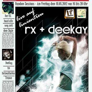 RX & Dee-Kay - Random Session Vol.01 (18.05.2012)