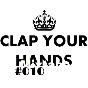 Clap Your Hands Mixtape #010 - Guest: Crotter