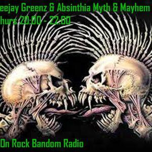 Absinthia & Deejay Greenz Myth & Mayhem Show 08 10 2015 2000 - 2200 On Rock Bandom Radio