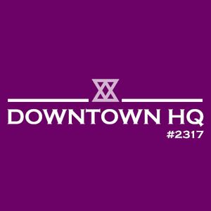 Downtown HQ @2317 (Presented by Ramon Baron)