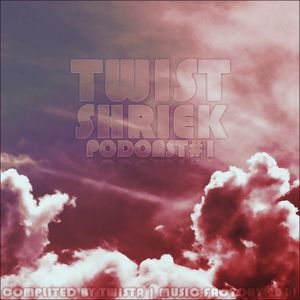 Twist&Shriek Podcast #1