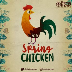 Private Ryan Presents Spring Chicken 2017 (clean)