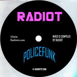 RADIOT - POLICEFUNK MIXTAPE!