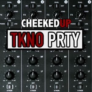 Cheeked UP - Techno TKNO_PRTY LIVE