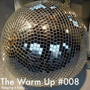 The Warm Up #008