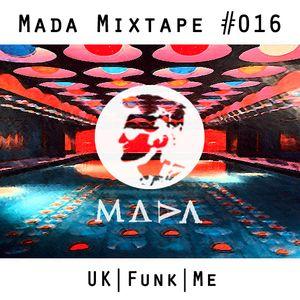 MADA Mixtape #016 (UK Funk Me)