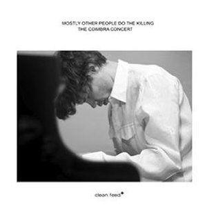 "Mostly Other People Do The Killing ""The Coimbra Concert"" - poleca Maciej Karłowski"