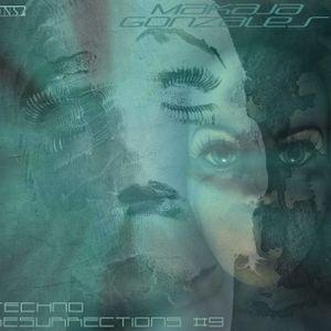 MaKaJa Gonzales - TECHNO RESURRECTIONS #9
