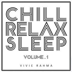 Chill Relax & Sleep Volume I