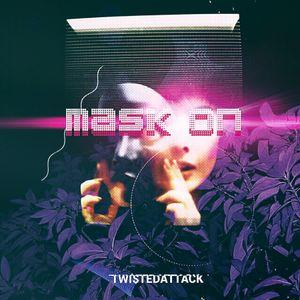 TwistedAttack — Mask On