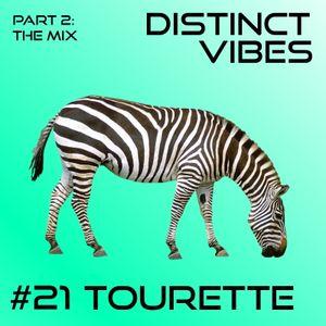 Distinct Vibes #21 Part Two: Tourette
