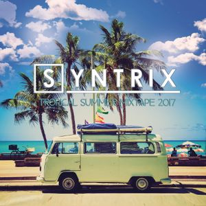 Syntrix - Tropical Summer Mixtape (2017)