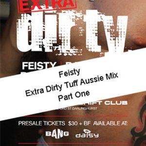 Feisty-Extra Dirty Tuff Aussie mix - Part 1